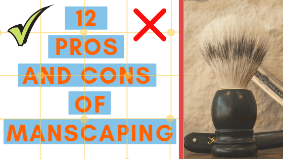 pros and cons of manscaping