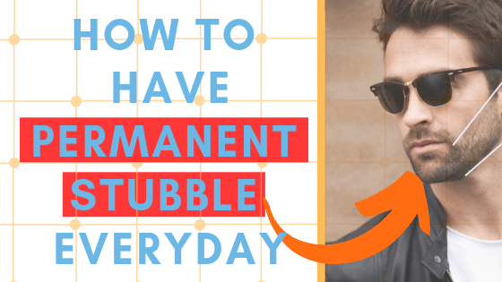 How To Maintain A Permanent Stubble Beard In 5 Steps