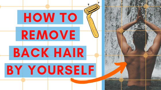 how to remove back hair by yourself
