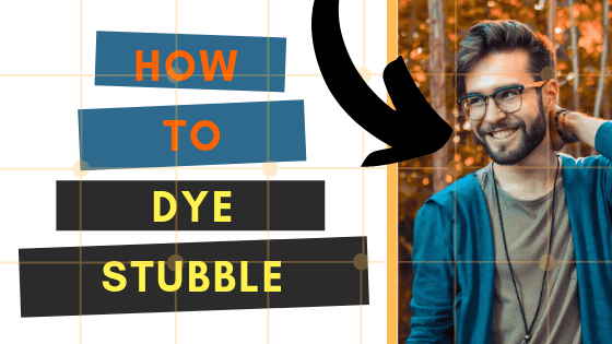 the complete guide to dyeing stubble