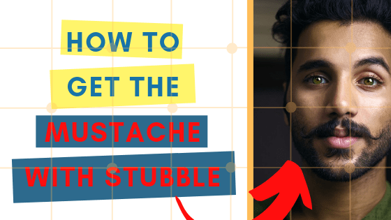 how to get mustache with stubble guide