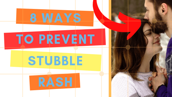 8 Ways To Prevent And Manage Your Date's Stubble Rash