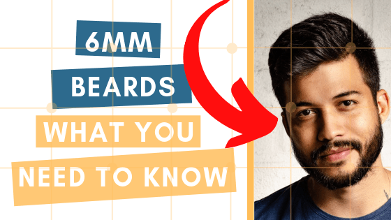 The 6mm Beard: Trimmer Choice, Technique And Style