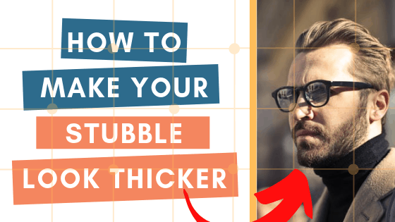 learn exactly how to make stubble look thicker