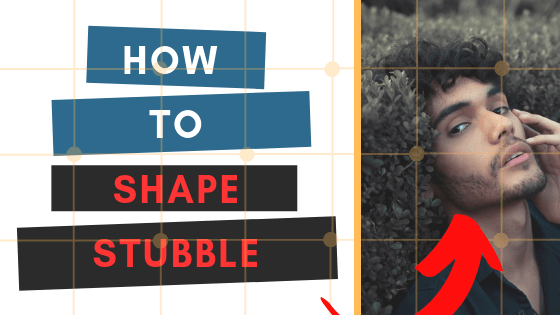 the complete guide on how to shape stubble
