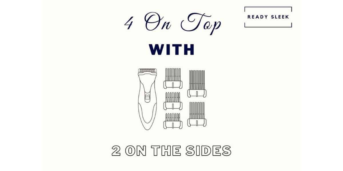 4 On Top And 2 On The Sides: A Guide [With Photos]