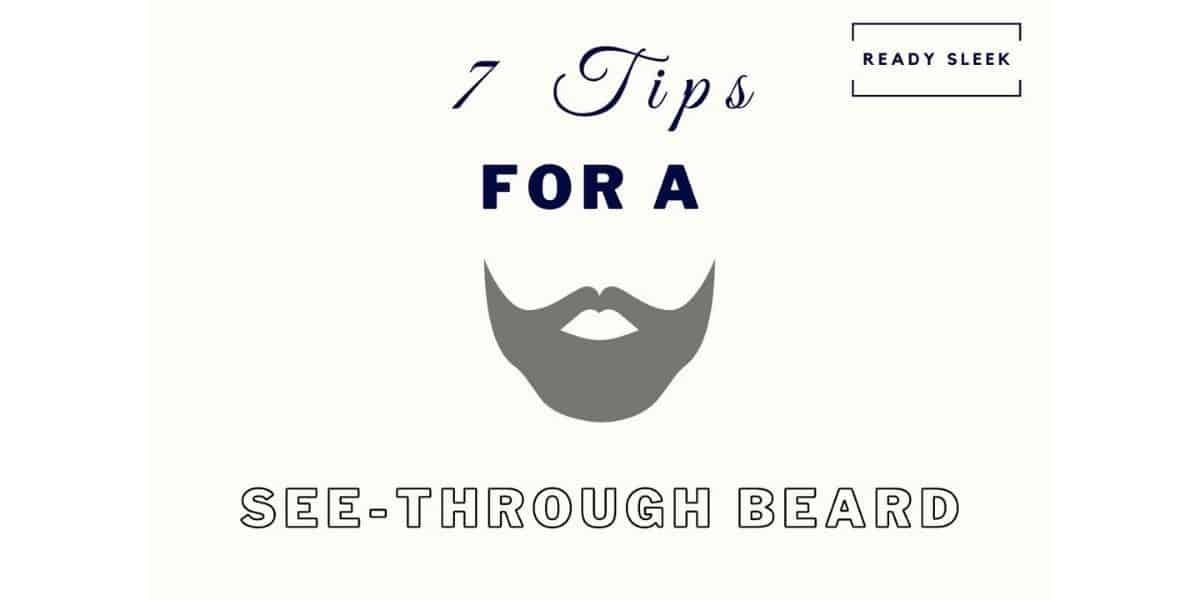 7 Easy Tips To Fix A See-Through Beard