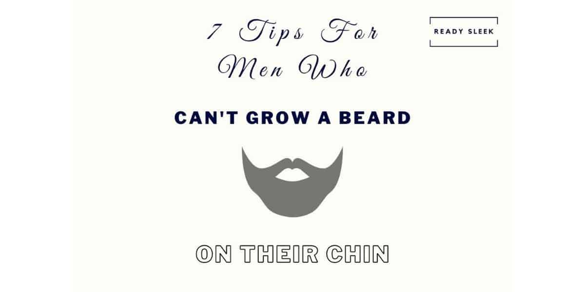 7 Tips For Men Who Can't Grow A Beard On Their Chin