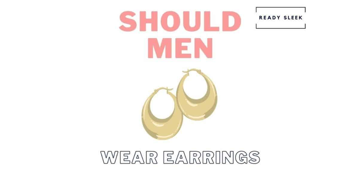 Should Men Wear Earrings?