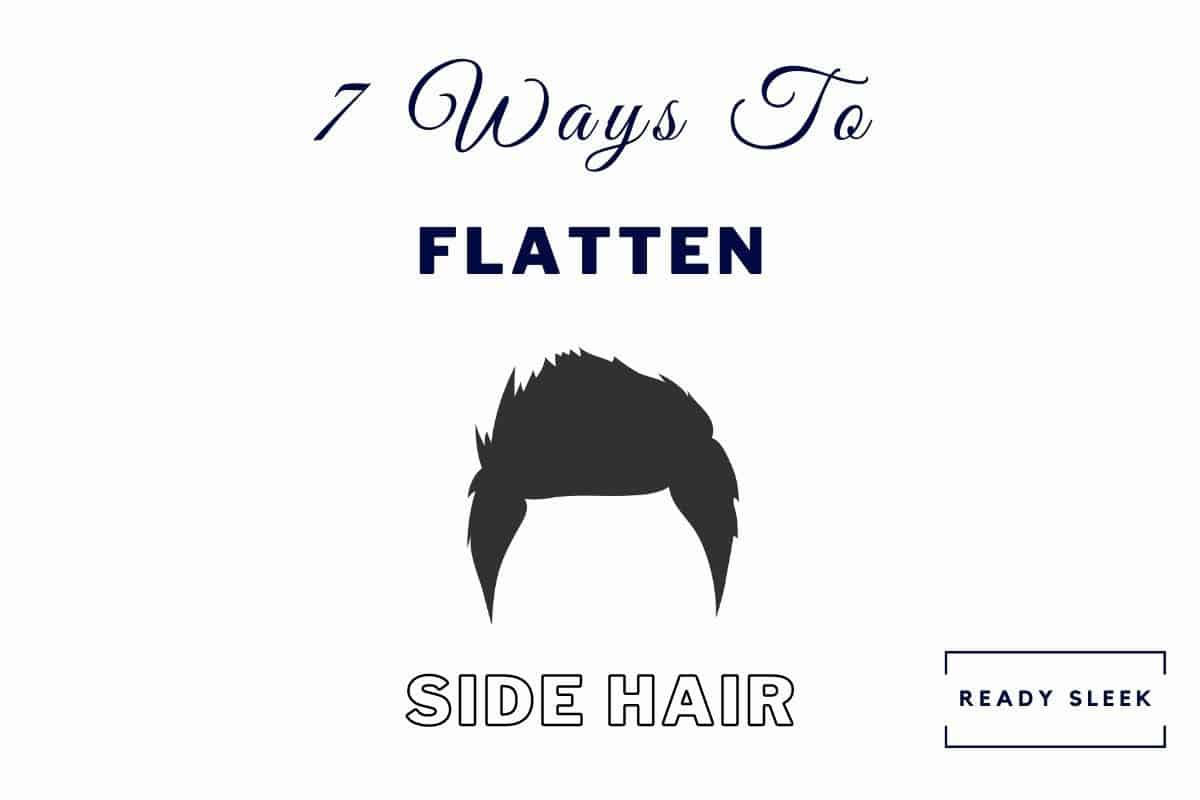 how to flatted the hair at the sides of your head
