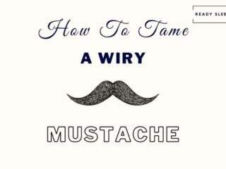 8 Ways To Tame A Wiry And Wild Mustache