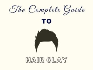 Hair Clay: The Complete Men's Styling Guide