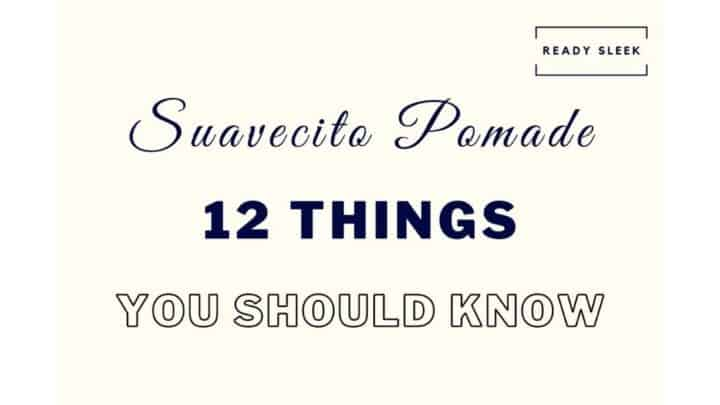 Suavecito Pomade: 12 Things You Should Know (Buyer's Guide)